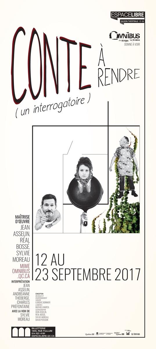 CONTE À RENDRE (un interrogatoire) - OMNIBUS 2017 | PAR Jean Asselin, Réal Bossé, Sylvie Moreau